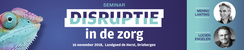 Seminar Disruptie in de zorg | 16 november 2018