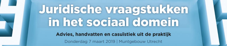 Masterclass Juridische vraagstukken in het sociaal domein | 7 maart 2019