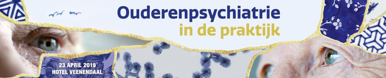 Ouderenpsychiatrie in de praktijk | 23 april 2019