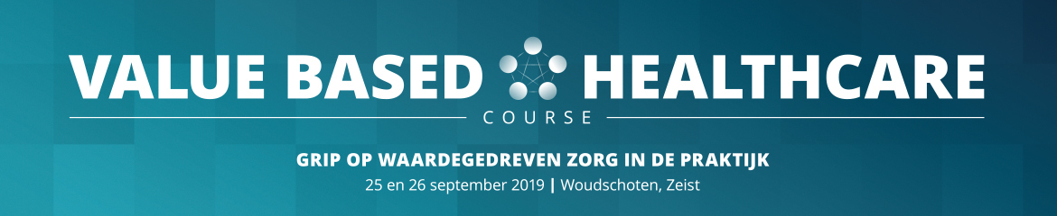 Tweedaagse course Value Based Healthcare | 25 & 26 september 2019