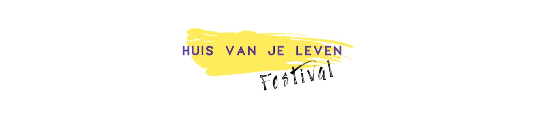 Huis van je Leven Festival