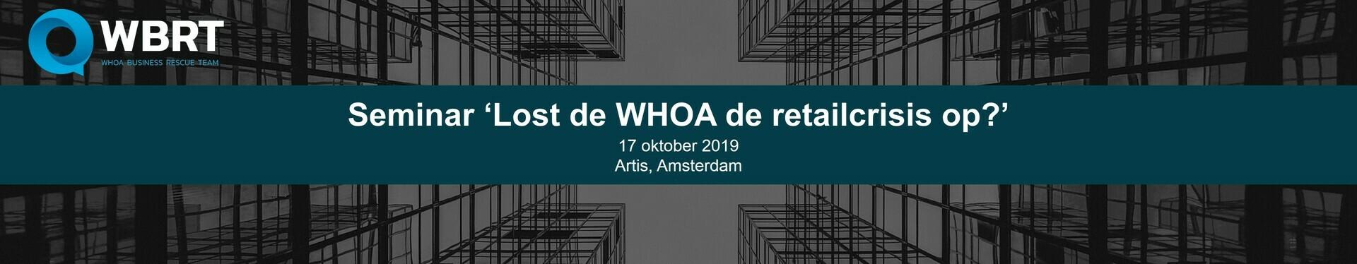 Seminar 'Lost de WHOA de retailcrisis op?'