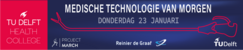 TU Delft Health College; Medische technologie van morgen