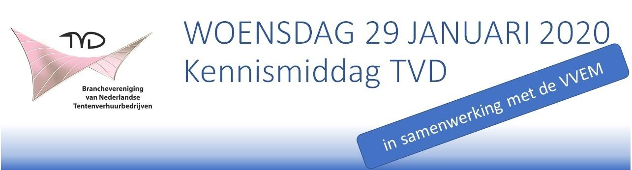 Kennismiddag TVD, Branchevereniging van Nederlandse Tentenverhuurbedrijven
