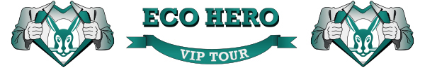 Eco Hero VIP Tour
