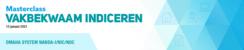 Masterclass Vakbekwaam Indiceren | 25 augustus 2020