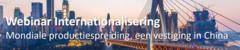 Webinar Mondiale productiespreiding voor de Chinese markt