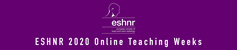 ESHNR 2020 Online Teaching Weeks