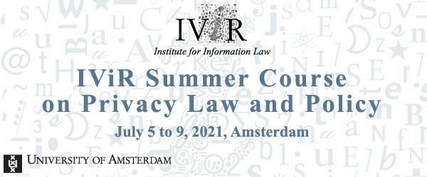IViR Summer Course on Privacy Law and Policy 2021