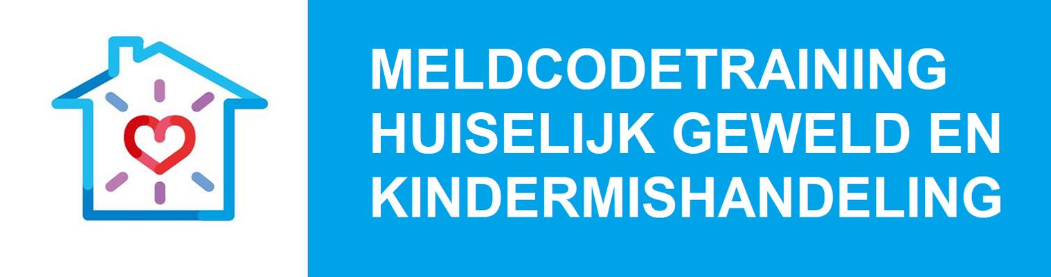 Training Meldcode Kindermishandeling en Huiselijk Geweld