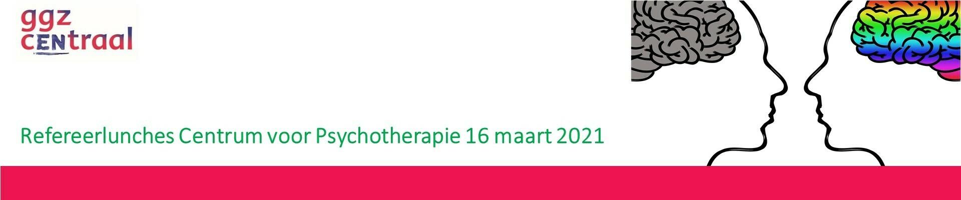 Refereerlunch Centrum voor Psychotherapie 16 maart 2021