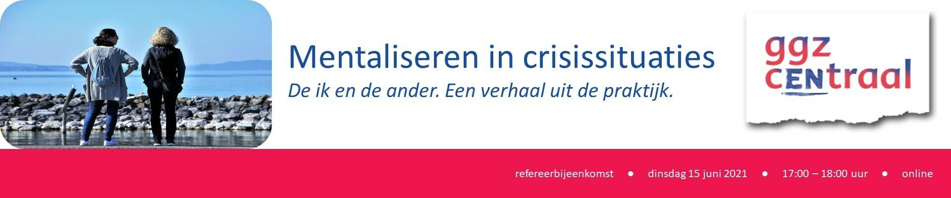 Refereerbijeenkomst 'Mentaliseren in crisissituaties'