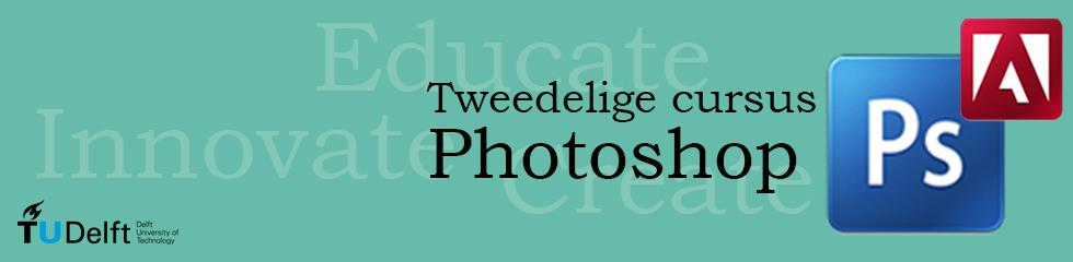 Tweedelige workshop Photoshop voor medewerkers 19 & 26 mei 2014