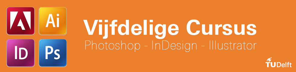 Vijfdelige cursus Photoshop-InDesign-Illustrator start 2 februari 2015