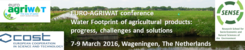 "The Final EURO-AGRIWAT Conference ""Water Footprint of agricultural products: progress, challenges and solutions"""