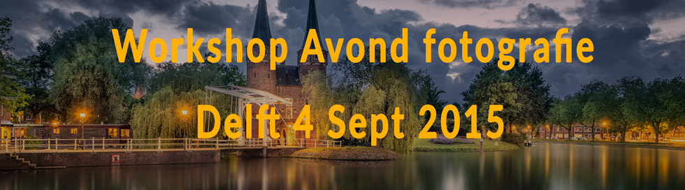 Workshop Avondfotografie Delft 4-Sept-2015