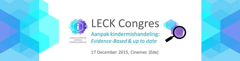 Congres - Landelijk Expertise Centrum Kindermishandeling. Aanpak Kindermishandeling: Evidence based en up to date.