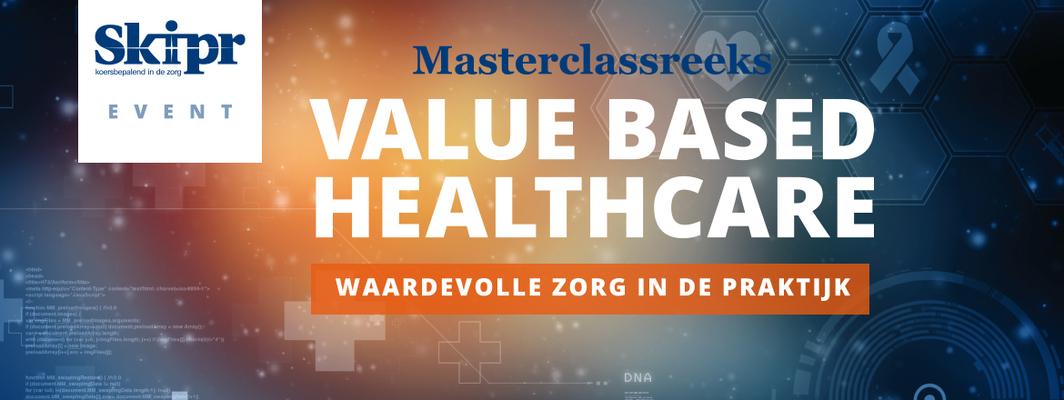 Masterclassreeks Value Based Health Care | 14 mei 2018