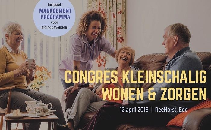 Congres Kleinschalig Wonen & Zorgen | 12 april 2018