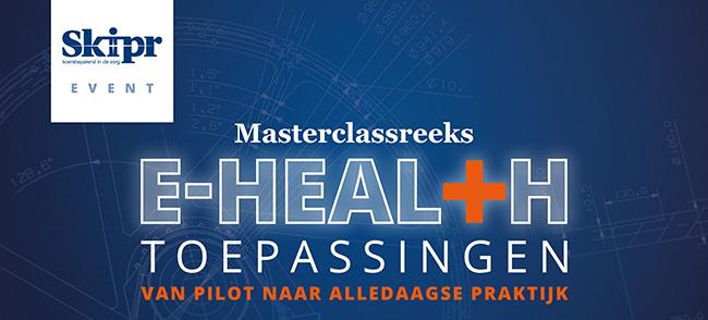 Masterclass Reeks E-health Toepassingen | 29 oktober 2018
