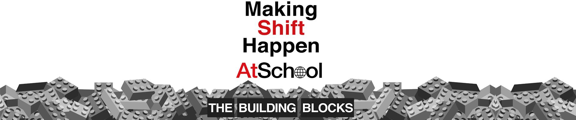Making Shift Happen 2018 - AtSchool | The Building Blocks